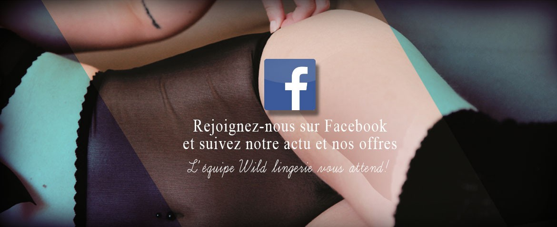 Rejoignez Wild lingerie sur facebook